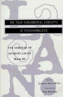 The Four Fundamental Concepts of Psychoanalysis By Lacan, Jacques/ Miller, Jacques-Alain (EDT)/ Sheridan, Alan (TRN)