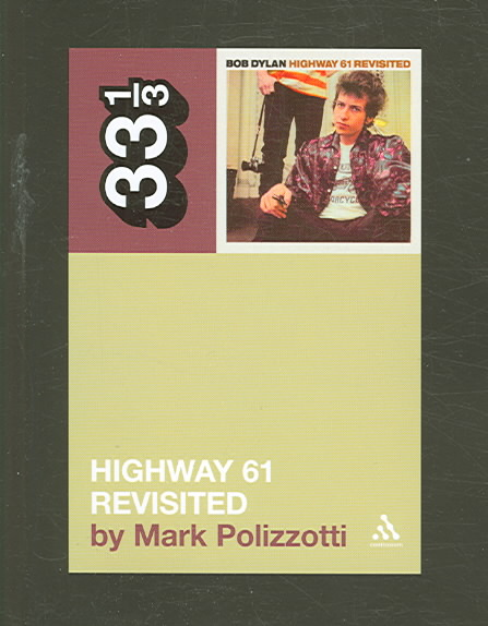 Highway 61 Revisited By Polizzotti, Mark
