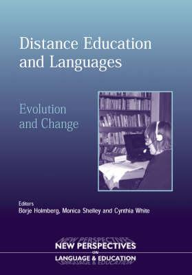 Distance Education And Languages By Holmberg, Borje (EDT)/ Shelley, Monica (EDT)/ White, Cynthia (EDT)